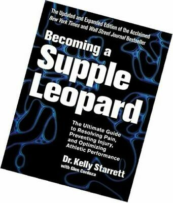 Becoming a Supple Leopard 2nd Edition: The Ultimate Guide to Resolving Pain, Pre