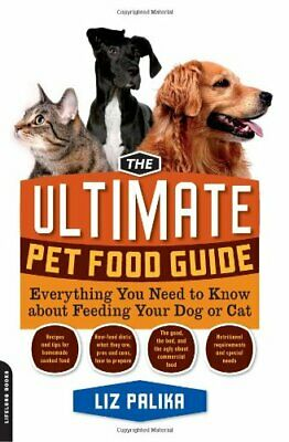 Ultimate Pet Food Guide: Everything You Need to Know about Feeding Your Dog or C