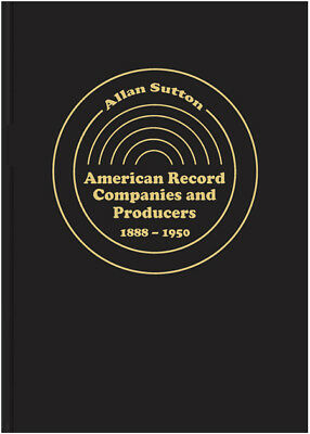 New! American Record Companies & Producers, 1888-1950 (1,200+ Entries, 760 Pgs)