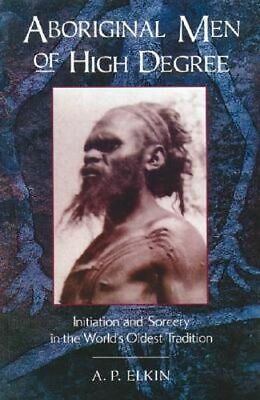 NEW Aboriginal Men of High Degree By A. P. Elkin Paperback Free Shipping