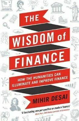 NEW The Wisdom of Finance By Mihir Desai Paperback Free Shipping