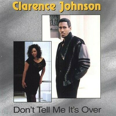 Clarence Johnson - Dont Tell Me It's Over [New CD]