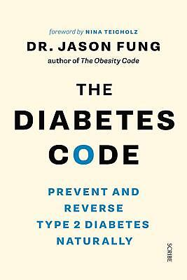 The Diabetes Code: Prevent and Reverse Type 2 Diabetes Naturally by Jason Fung P
