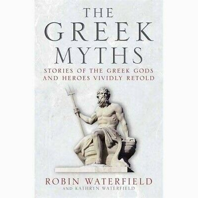The Greek Myths: Stories of the Greek Gods and Heroes  -  9781786484406