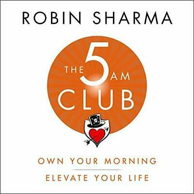 The 5AM Club Own Your Morning. Elevate Your Life. By: Robin Sharma (Audiobook)