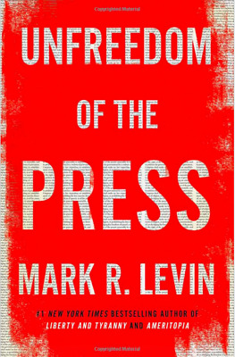 Unfreedom of the Press by Mark R. Levin Hardcover American public FREE SHIPPING