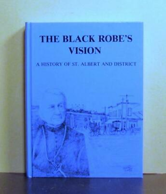 St. Albert and District, Alberta History,  The Black Robe's Vision, Volume I