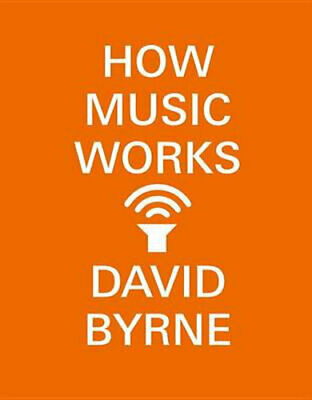 NEW How Music Works By David Byrne Paperback Free Shipping