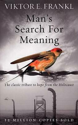 Man's Search for Meaning: The classic tribute to hope from the Holocaust by Vikt