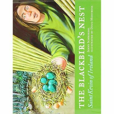 The Blackbird's Nest: St. Kevin of Ireland - Hardcover NEW Schroede, Jenny 2004-