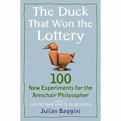 The Duck That Won the Lottery: 100 New Experiments for  - Paperback NEW Baggini,