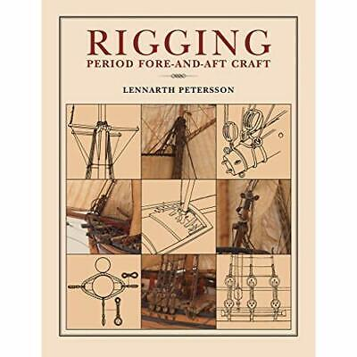 Rigging Period Fore-And-Aft Craft - Paperback NEW Lennarth Peters 2015-07-15