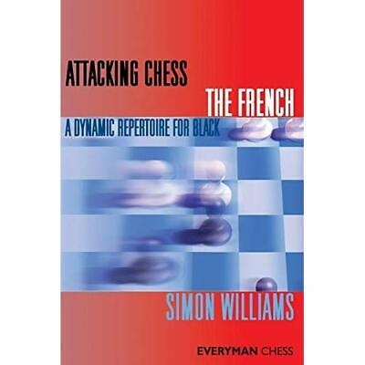 Attacking Chess: The French - Paperback NEW Simon Williams 2011-03-31