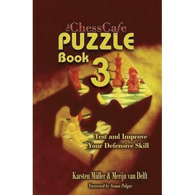ChessCafe Puzzle Book 3: Test and Imrove Your Defensive - Paperback NEW Karsten
