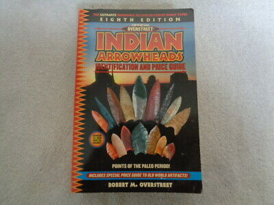 2003 Overstreet Indian Arrowheads 8th Edition Identification And Price Guide