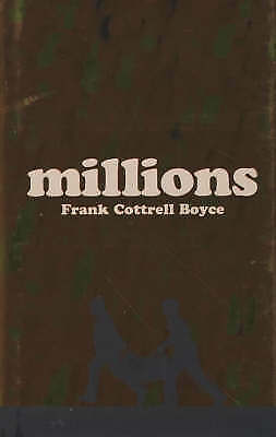 Millions,by Frank Cottrell Boyce