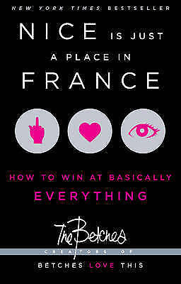 (Good)-Nice is Just a Place in France: How to Win at Basically Everything (Paper