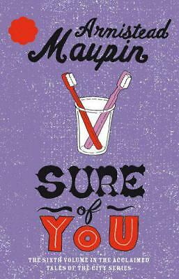 Sure of You: Tales of the City Series, Vol.6 by Armistead Maupin, NEW Book, FREE