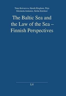 The Baltic Sea and the Law of the Sea - Finnish Perspectives Timo Koivurova
