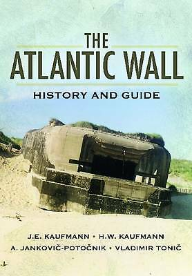 The Atlantic Wall: History and Guide by A. Jankovie-Potoenik, H. W. Kaufmann,...