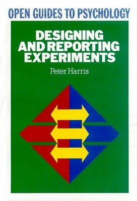 (Good)-Designing and Reporting Experiments (Open Guides to Psychology) (Hardcove