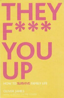 (Good)-They F You Up: How to Survive Family Life (Hardcover)-James, Oliver-07475