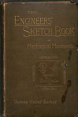 The Engineer's sketch-book: Of mechanical movements, devices, appliances, contri