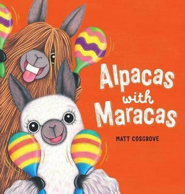 Alpacas with Maracas HB by Matt Cosgrove Hardcover Book Free Shipping!