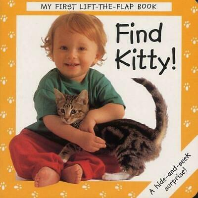 Find Kitty! (My First Lift the Flap Books), MacKinnon, Debbie, Good Condition Bo