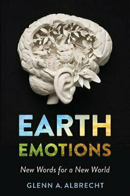 NEW Earth Emotions By Glenn A. Albrecht Paperback Free Shipping
