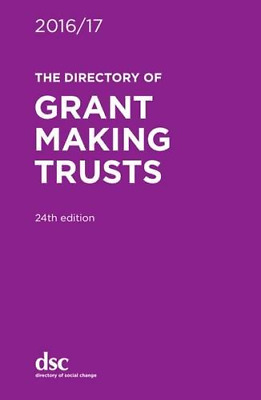 The Directory of Grant Making Trusts 2016/17, Zagnojute, Gabriele, Lillya, Denis