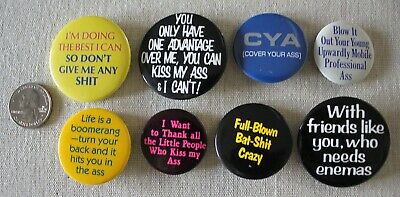 Lot of 8 Kiss My Ass Bat S Crazy Don't Give An Sh*t Funny Humor Pinbacks Buttons
