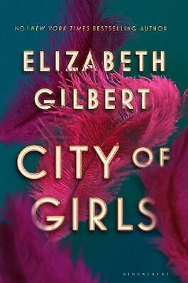 City of Girls: The Sunday Times Bestseller by Elizabeth Gilbert Hardcover Book F