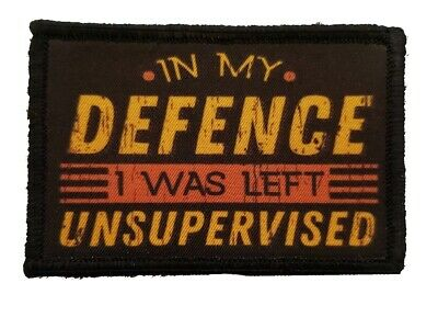In My Defense I Was Left Unsupervised Patch Tactical Military Army USA Funny