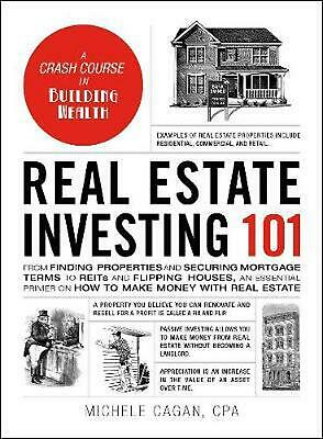 Real Estate Investing 101: From Finding Properties and Securing Mortgage Terms t