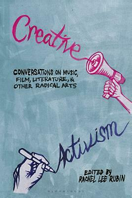 Creative Activism: Conversations on Music, Film, Literature, and Other Radical A