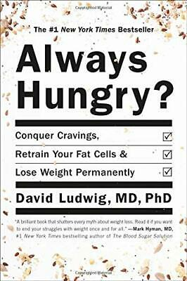 Always Hungry?  Conquer Cravings, Retrain Your Fat Cells, and Lose Weight Perman