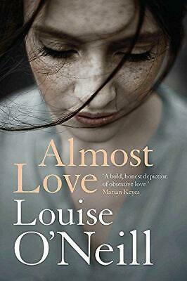 Almost Love, O'Neill, Louise, Good Condition Book, ISBN 9781784298852