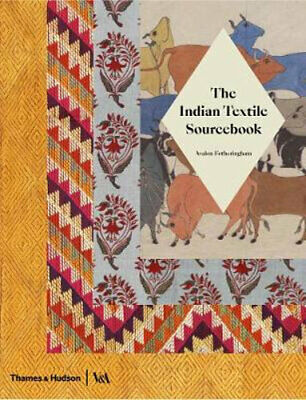 NEW The Indian Textile Sourcebook By Avalon Fotheringham Paperback Free Shipping