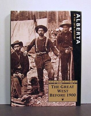 The Great West Before 1900, Alberta  in the 20th Century, Volume One