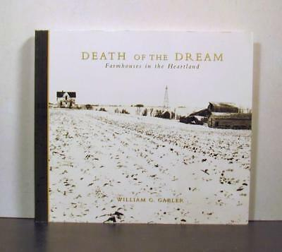 Farmhouses in the Heartland, Death of the Dream, Life as It Was
