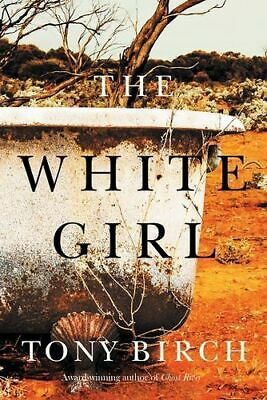 NEW The White Girl By Tony Birch Paperback Free Shipping