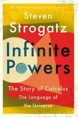 NEW Infinite Powers : The Story of Calculus  By Steven Strogatz Paperback