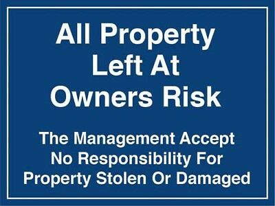 Foamex All Property Left At Owners Risk Sign Warning & Safety Signs 400x300x2mm
