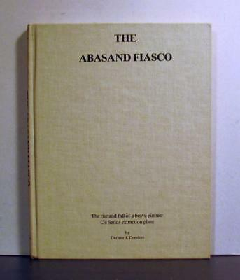 The Abasand Fiasco, A Pioneer Oil Sands Extraction Plant, Alberta, Canada