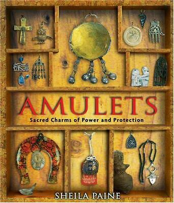 Amulets: Sacred Charms of Power and Protection by Sheila Paine (English) Paperba