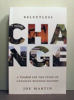 Casebook for Canadian Business History, Relentless Change