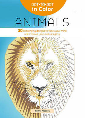 Dot-to-Dot in Colour: Natural World: 30 challenging designs to improve your ment