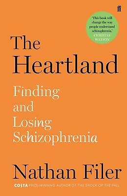 The Heartland: finding and losing schizophrenia by Nathan Filer