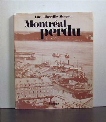 Montreal Perdu,  A Record of Lost Architecture and More